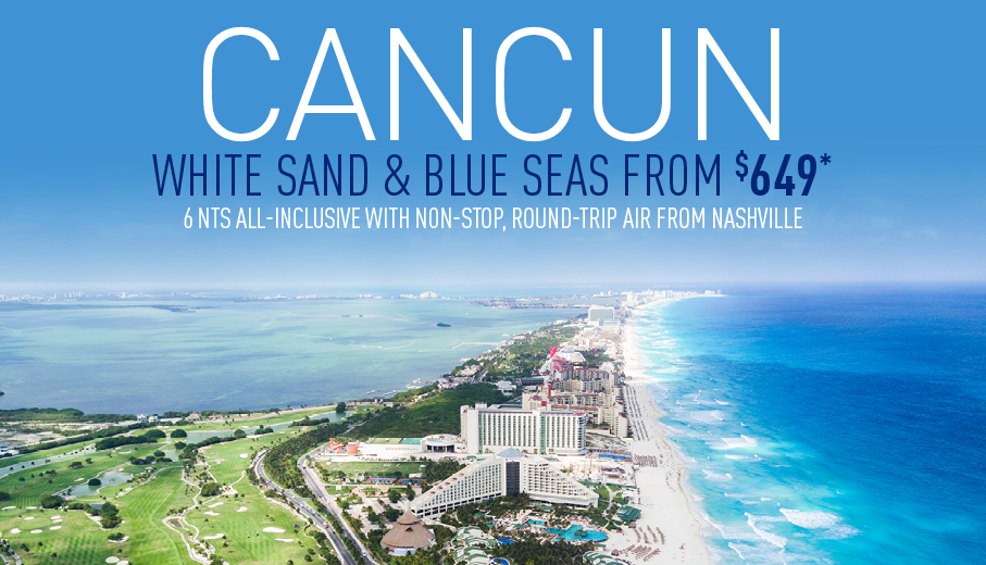 Nashville To Cancun All Inclusive Vacation Packages The