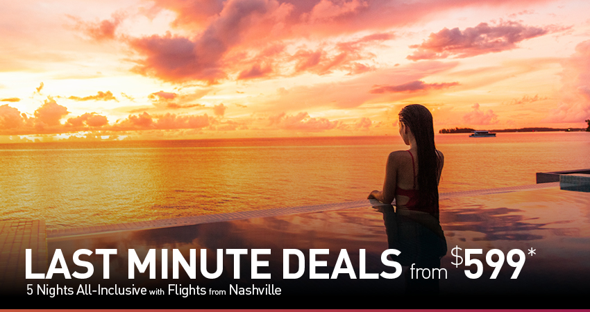 nashville last minute all inclusive vacation packages the best deals from vacation express all inclusive vacation packages