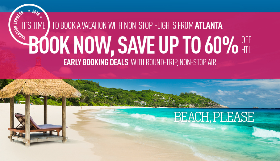 Early Booking Deals On AllInclusive Packages From Atlanta By - All inclusive caribbean deals